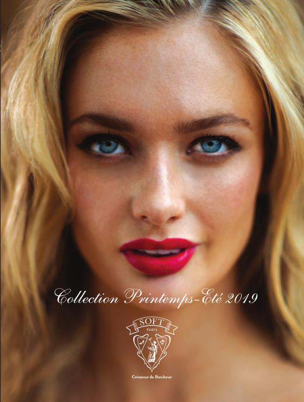 Soft Paris Catalogue Lingerie - Printemps-Eté 2019 (Sans Prix) Catalogue Lingerie Printemps-Eté 2019 (Sans Prix)