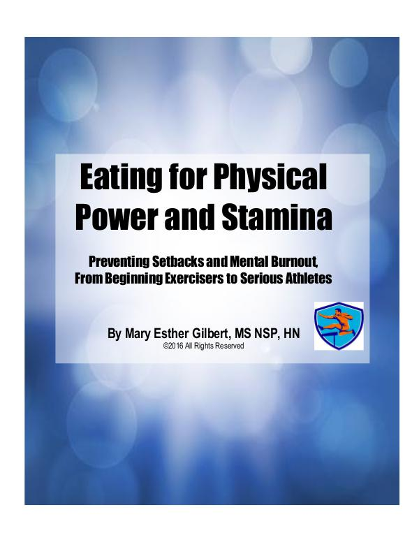 Eating For Physical Power and Stamina Preventing Setbacks and Mental Burnout