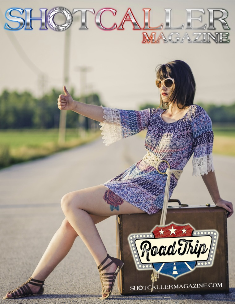 Shotcaller Magazine ROAD TRIP