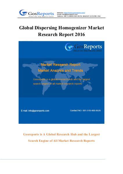 Global Dispersing Homogenizer Market Research Report 2016 Global Dispersing Homogenizer Market Research Repo