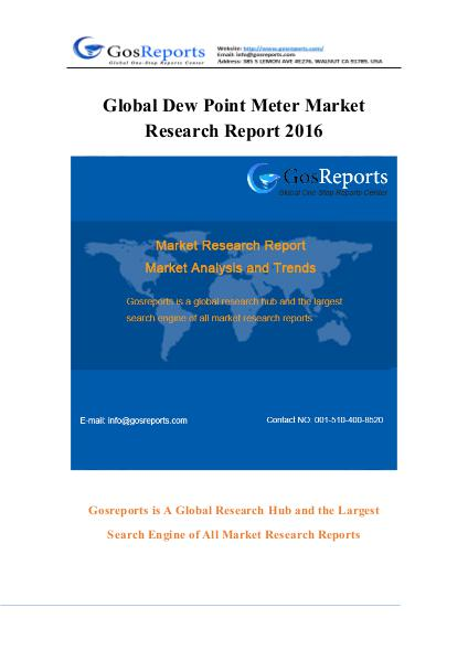 Global Dew Point Meter Market Research Report 2016 Global Dew Point Meter Market Research Report 2016