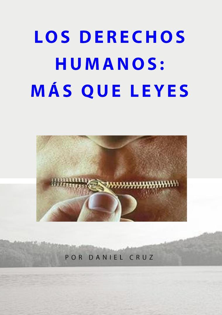 LOS DERECHOS HUMANOS: MÁS QUE LEYES Lunadeamigos30: Daniel Cruz Meneses