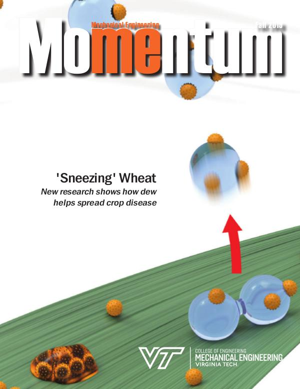 Momentum - The Magazine for Virginia Tech Mechanical Engineering Vol. 4 No. 3 Fall 2019