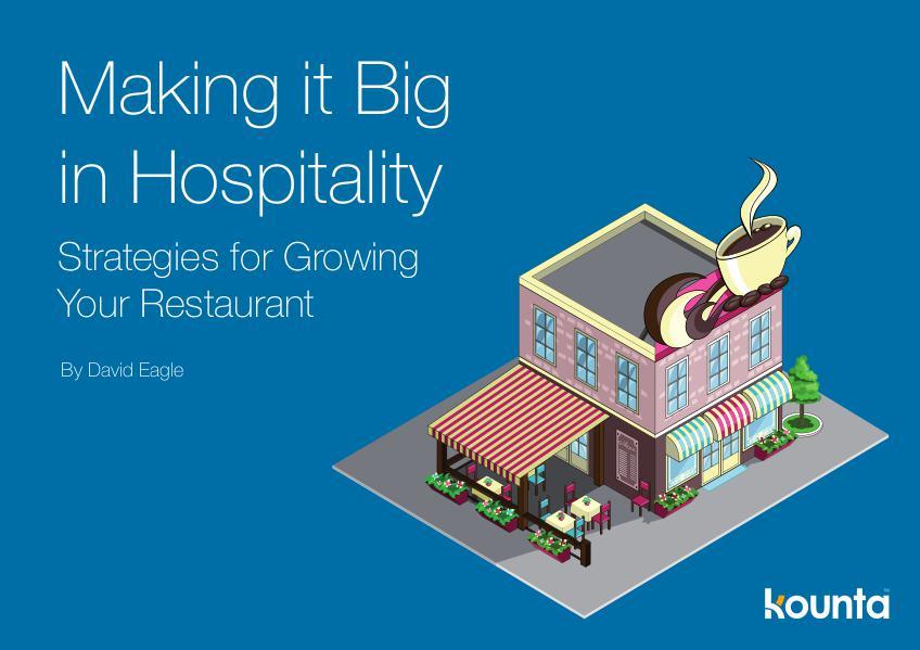 Kounta POS Making it Big in Hospitality: Strategies for Growi