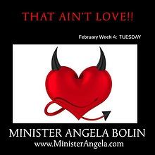 That AIN'T Love!  MONDAY