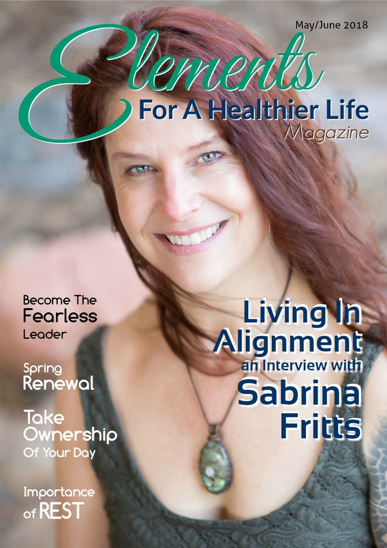 Elements For A Healthier Life Magazine Issue 15 | May/June 2018