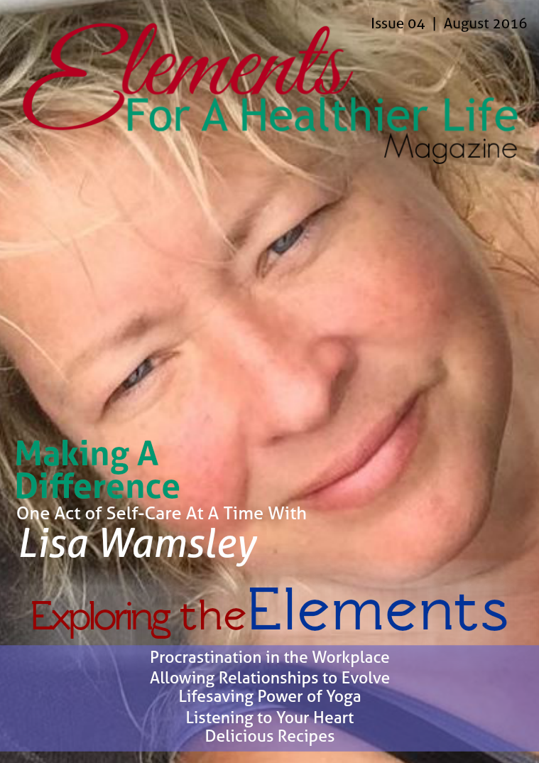 Elements For A Healthier Life Magazine Issue 04 | August 2016