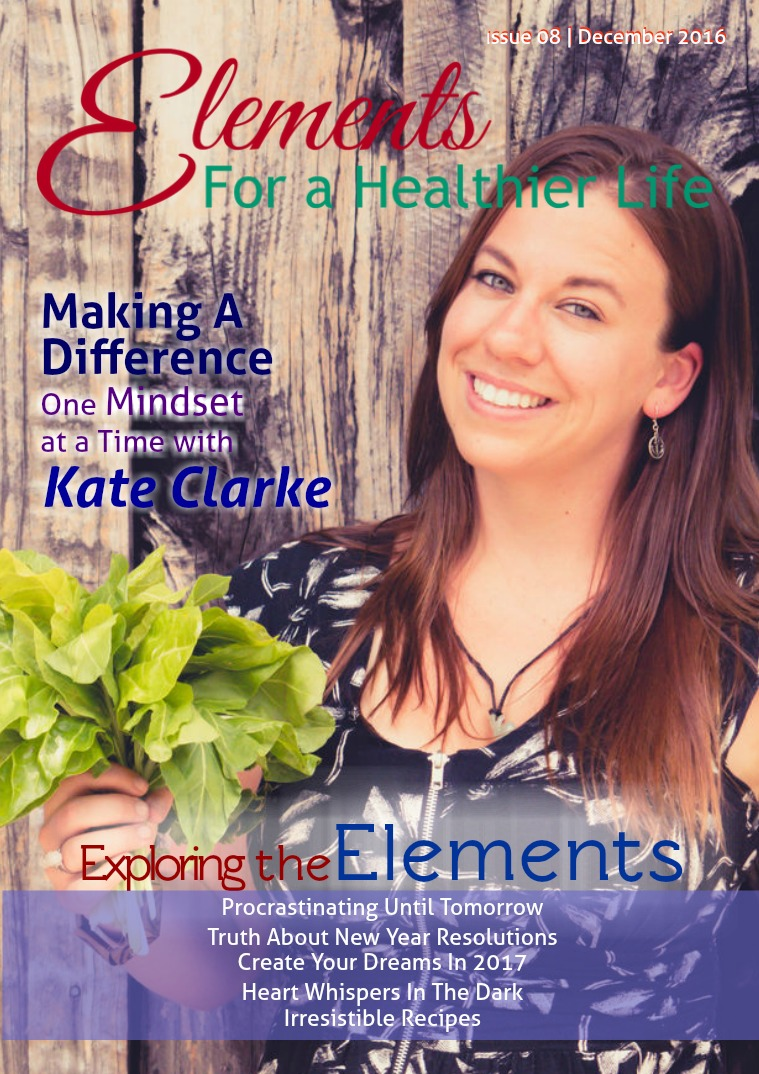 Elements For A Healthier Life Magazine Issue 08 | December 2016