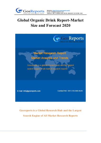 Global Organic Drink Report-Market Size and Forecast 2016 Global Organic Drink Report-Market Size and Foreca