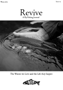 Revive - A Quarterly Fly Fishing Journal (Volume 1. Issue 3. Winter 2013)