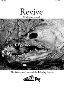 Revive - A Quarterly Fly Fishing Journal (Volume 1. Issue 2. Fall 2013)