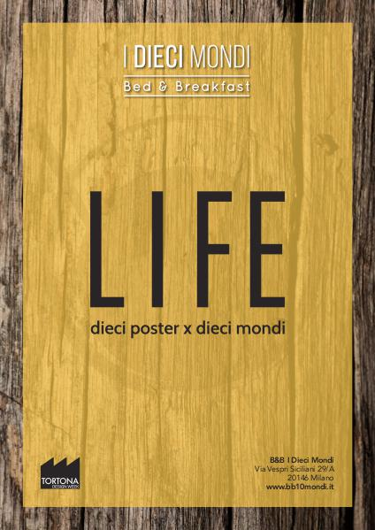 LIFE - Dieci Poster per Dieci Mondi LIFE - Dieci Poster per Dieci Mondi