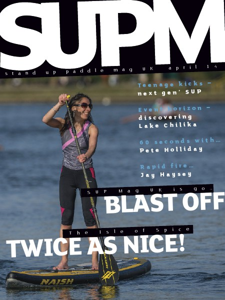 SUP Mag UK lo-res free to readers April 2014 lo-res free to read