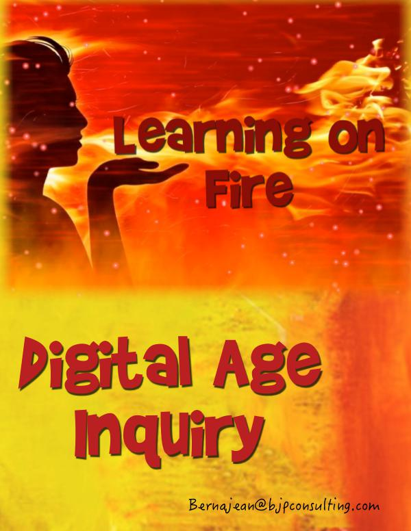 Learning on Fire - Digital Age Inquiry Learning on Fire Summit 2018