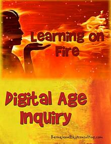 Learning on Fire - Digital Age Inquiry