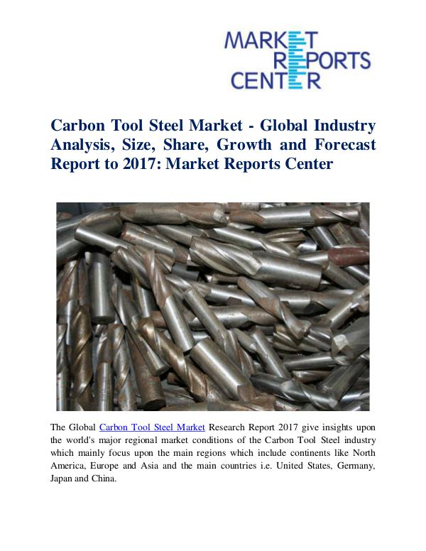 Market Research Reports Carbon Tool Steel Market
