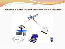Is It Time To Switch To A New Broadband Internet Provider?