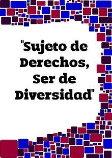 """""""Sujeto de Derechos, Ser de Diversidad"""""""