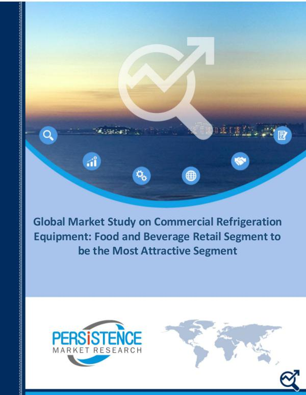 Commercial Refrigeration Equipment Market Commercial Refrigeration Equipment Market