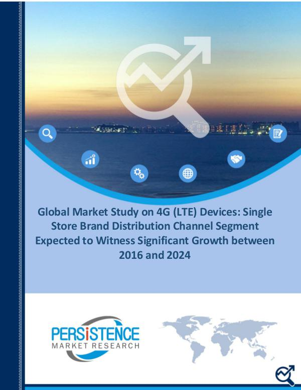 4G (LTE) Devices Market is Expected to Reach US$ 926.1 Bn by 2024