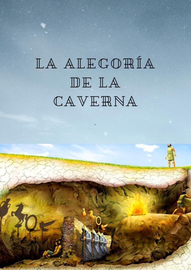 La Alegoría de la Caverna .