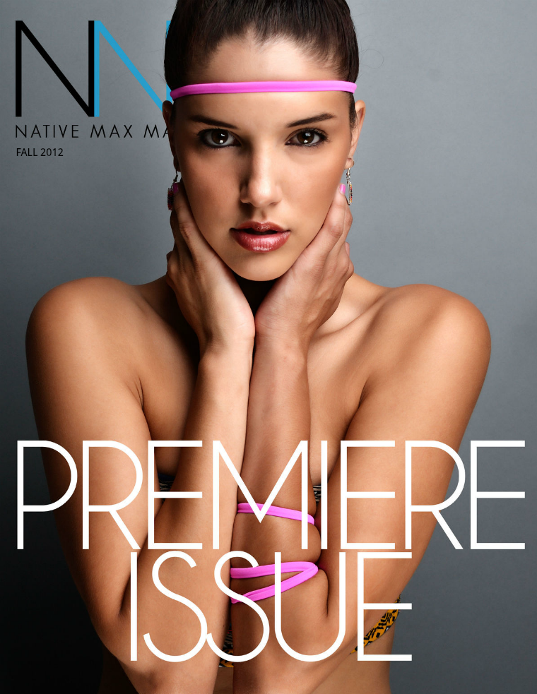 NATIVE MAX MAGAZINE PREMIERE ISSUE