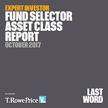 Expert Investor - Fund Selector Asset Class Report October 2017