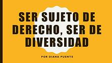 Ser Sujeto de Derecho, Ser De Diversidad