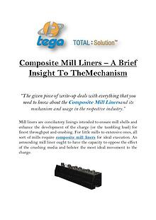 Composite Mill Liners – A Brief Insight To The Mechanism