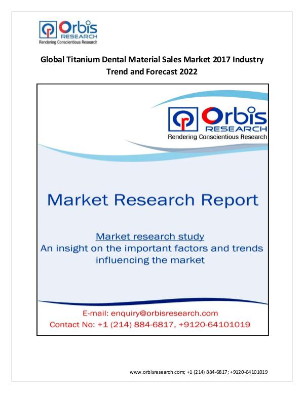 pharmaceutical Market Research Report 2017 Worldwide report On Titanium Dental Material