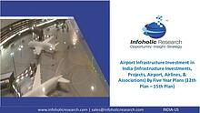 Airport Infrastructure Investment in India – By Five Year Plans