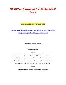 CJA 355 Week 5 Assignment Grant Writing Guide (2 Papers)