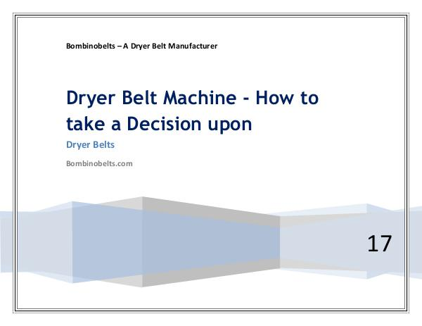 Dryer Belt Machine - How to take a Decision upon Dryer Belt Machine - How to take a Decision upon