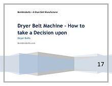 Dryer Belt Machine - How to take a Decision upon