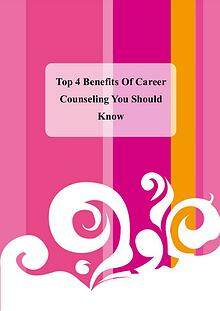 Top 4 Benefits Of Career Counseling You Should Know
