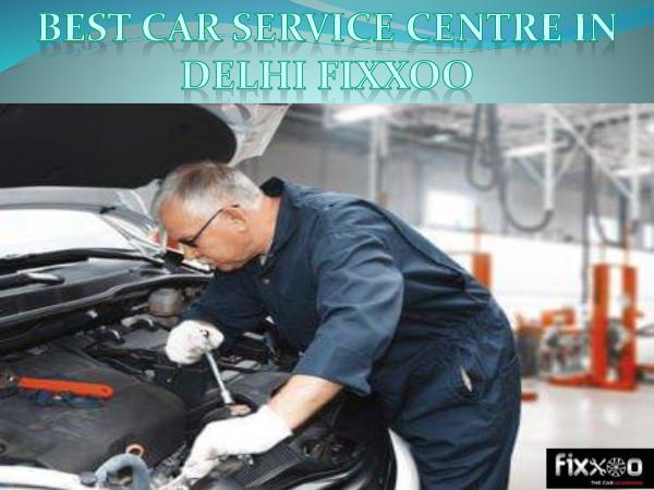 Fixxoo Best Car Service Centre in Delhi - Fixxoo