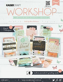 Kaisercraft June 2017 Workshop Magazine