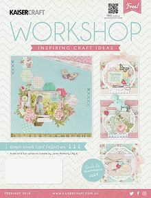 Kaisercraft February 2018 Workshop Magazine