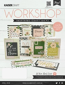 Kaisercraft April 2018 Workshop Magazine