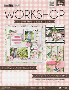Kaisercraft June 2018 Workshop Magazine