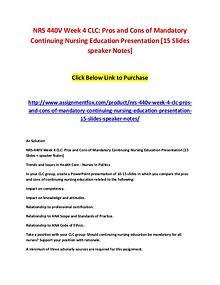 NRS 440V Week 4 CLC - Pros and Cons of Mandatory Continuing Nursing E