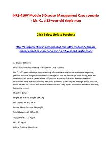 NRS-410V Module 5 Disease Management Case scenario - Mr. C., a 32-yea