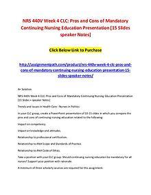NRS 440V Week 4 CLC: Pros and Cons of Mandatory Continuing Nursing Ed