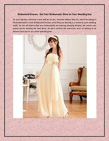 Bridesmaid Dresses - Get Your Bridesmaids Shine on Your Wedding Day