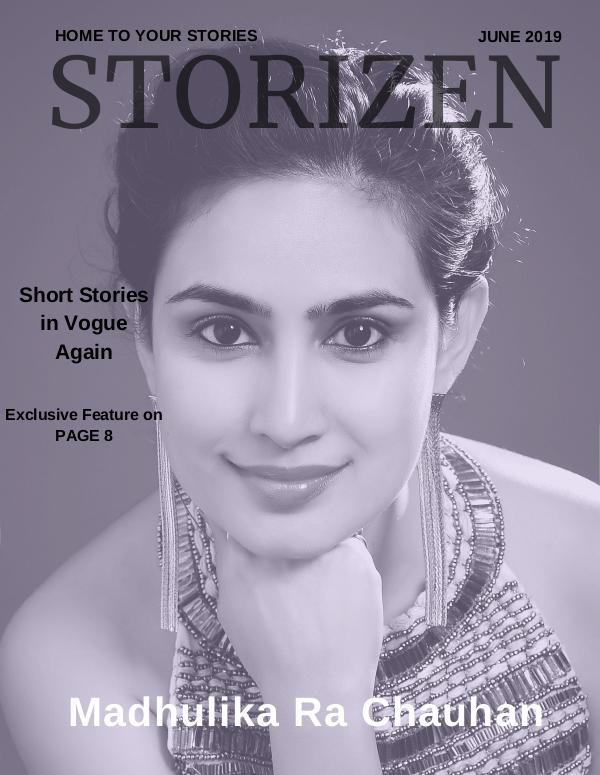 Storizen Magazine June 2019 | Madhulika Ra Chauhan Storizen Magazine June 2019 | Madhulika Ra Chauhan