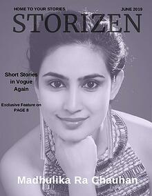 Storizen Magazine June 2019 | Madhulika Ra Chauhan