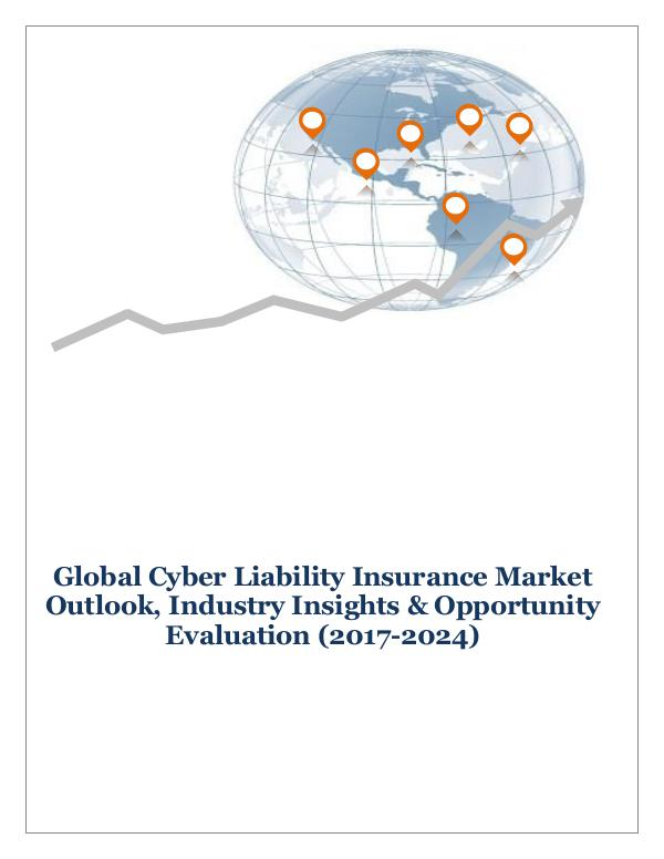 ICT & Electronics Global Cyber Liability Insurance Market Outlook,