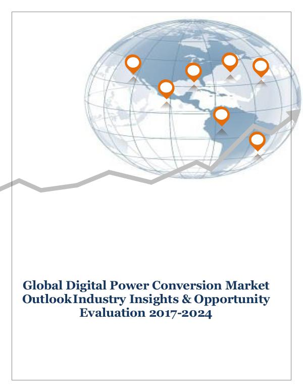 ICT & Electronics Global Digital Power Conversion Market Outlook