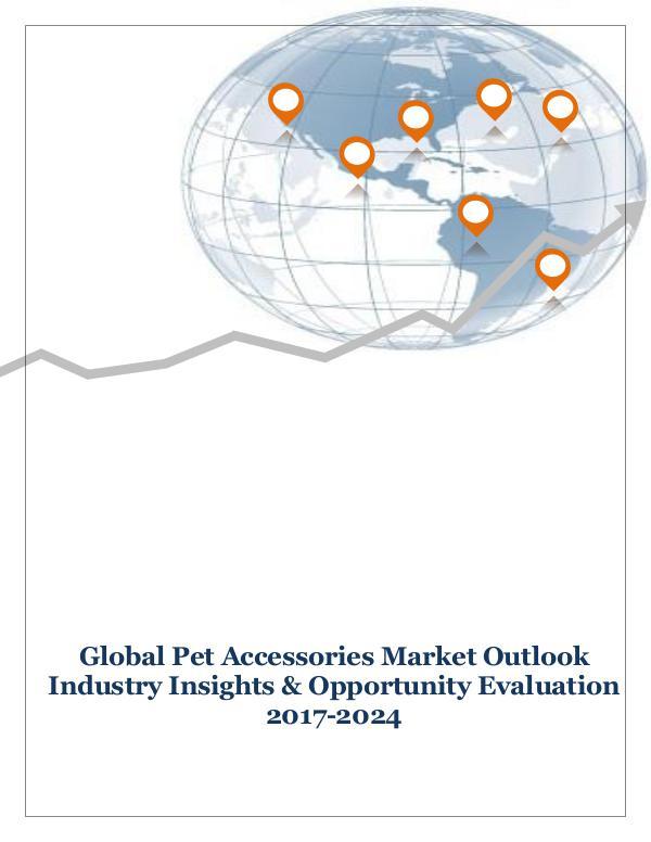 ICT & Electronics Global Pet Accessories Market Outlook Industry