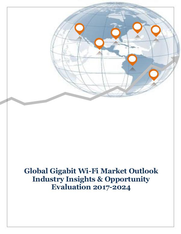 ICT & Electronics Global Gigabit Wi-Fi Market Outlook Industry